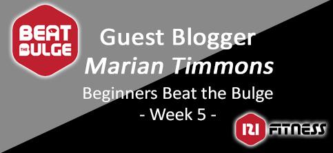 BEGINNERS BEAT THE BULGE GUEST BLOG – WEEK 5